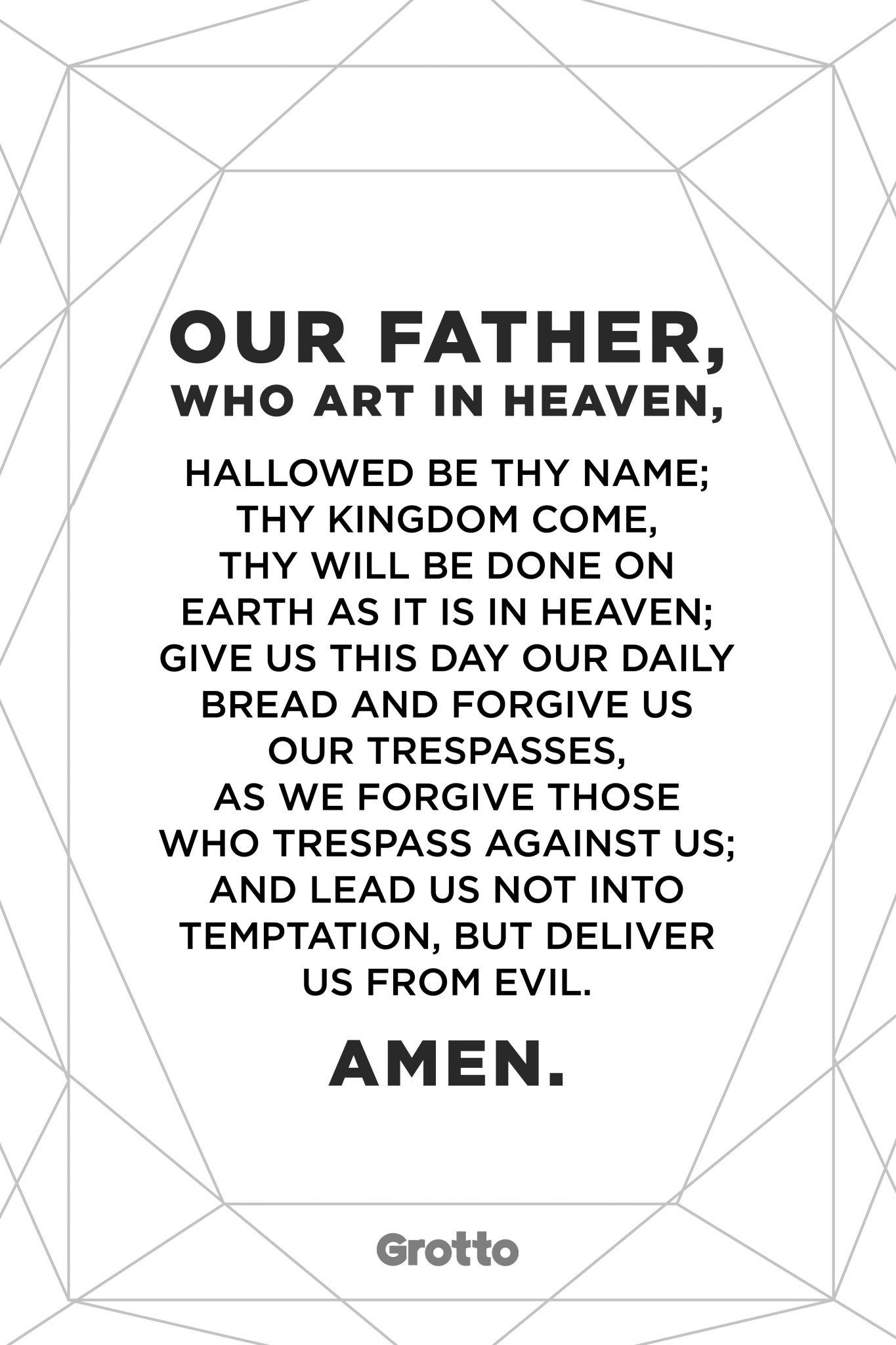 """Grotto prayer graphic of the """"Our Father"""" prayer. The graphic reads, """"Our Father, who art in heaven, hallowed be thy name; thy kingdom come, thy will be done on Earth as it is in heaven; give us this day our daily bread and forgive us our trespasses, as we forgive those who trespass against us; and lead us not into temptation, but deliver us from evil. Amen."""""""