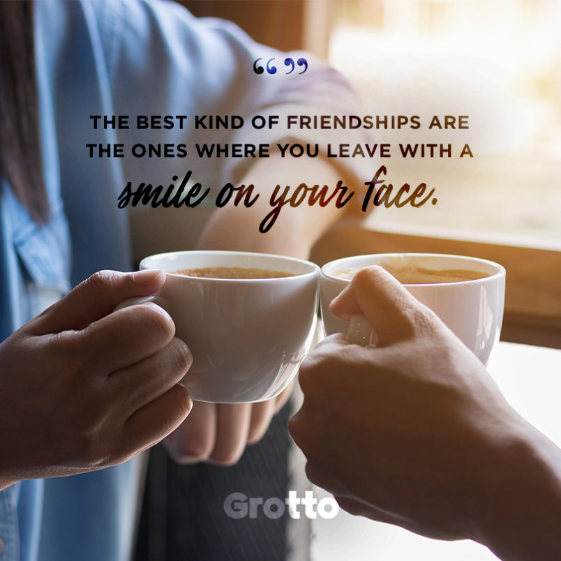 "Grotto quote graphic about signs of toxic friendships: ""The best kind of friendship is one where you leave with a smile on your face."""